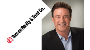 Tucson Realty & Trust Forecasts Optimism for 2017… even more in 2018