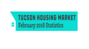 February 2018 Tucson Housing Sales Volume and Price Continue to Rise