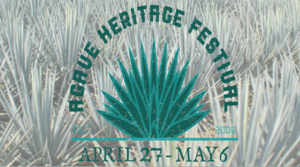 Tucson Celebrates The 10th Agave Heritage Festival April 27 – May 6th