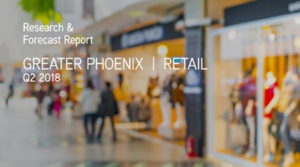 Phoenix Second Quarter 2018 Retail Space Absorption Up 10% Over 2017