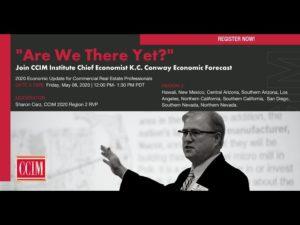 CCIM Institute Chief Economist K.C. Conway, MAI, CRE, discusses back to business